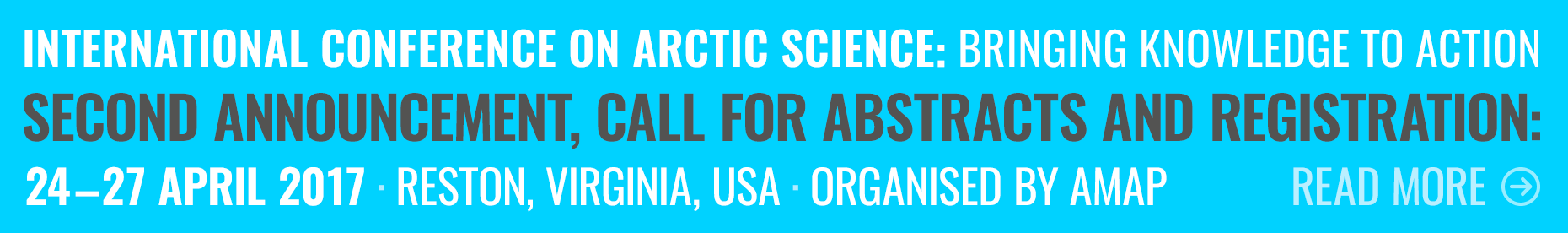 International Conference on Arctic Science: Bringing knowledge to action. 2nd announcemennt, call for abstracts and registration
